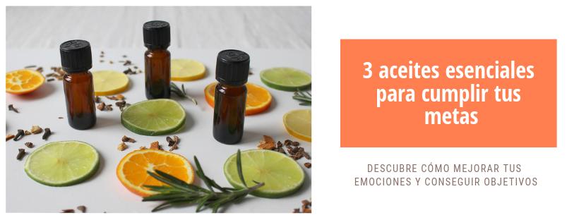 3 aceites esenciales para cumplir tus metas