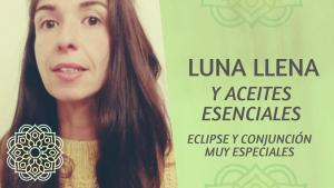 Luna llena y aceites esenciales