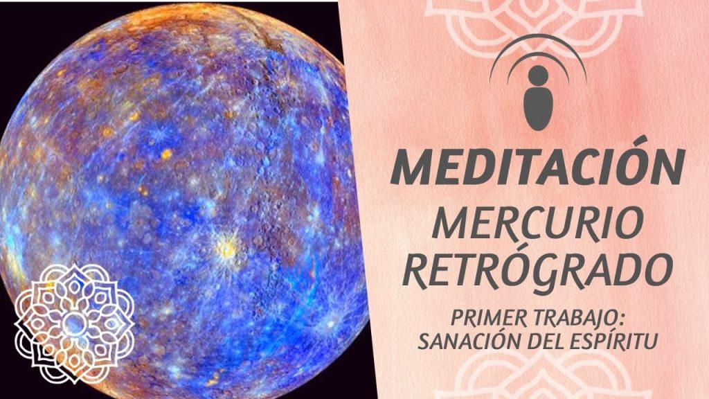 Meditación Mercurio Retrógrado, Primer Trabajo