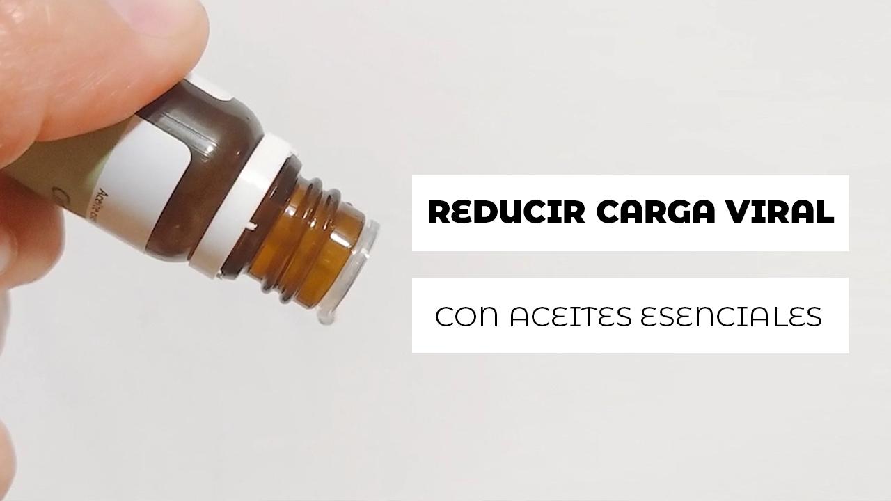 Reducir carga víiral con aceites esenciales