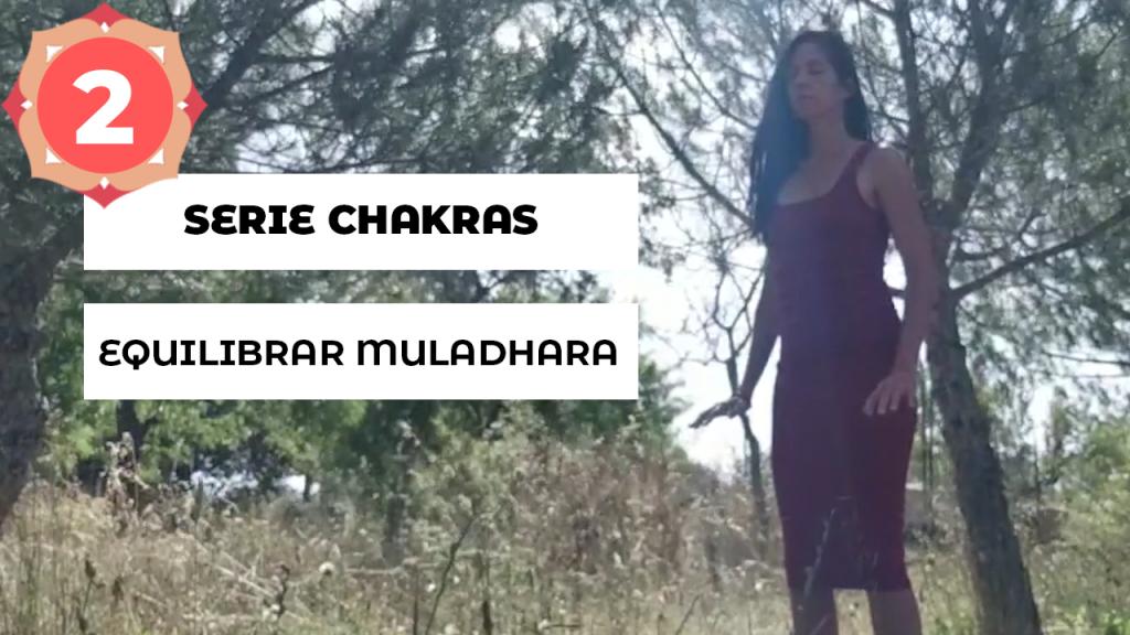 Serie Chakras Escuela Natur · Equilibrar Muladhara