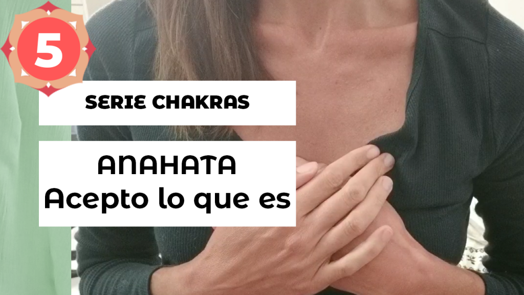 Serie Chakras Escuela Natur · Equilibrar cuarto chakra Anahata